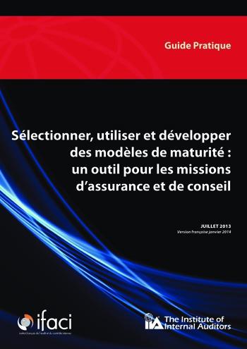 Sélectionner, utiliser et développer des modèles de maturité: un outil pour les missions d'assurance et de conseil page 1