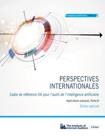 Perspectives internationales - Cadre de référence IIA pour l'audit de l'intelligence artificielle Partie B page 1