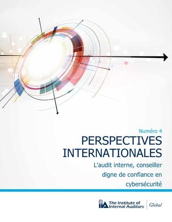 Perspectives internationales - L'audit interne, conseiller digne de confiance en cybersécurité page 1