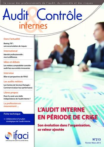 N°213 - fév 2013 L'audit interne en période de crise, sa valeur ajoutée, son évolution dans l'organisation page 1