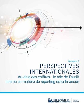 Perspectives internationales - Au-delà des chiffres : le rôle de l'audit interne en matière de reporting extra-financier page 1