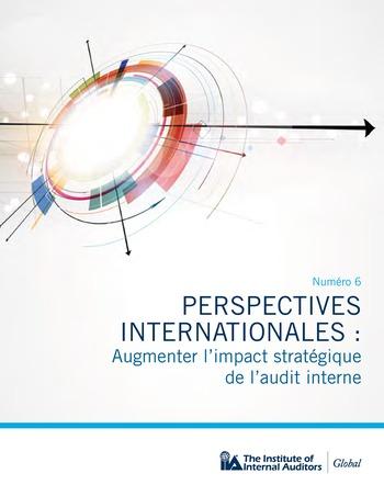 Perspectives internationales - Augmenter l'impact stratégique de l'audit interne page 1